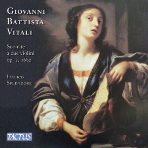 Giovanni Battista Vitali: Sonatas For Two Violins And Continuo Op. 2, 1682 - Italico Splendore