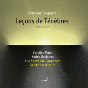 Francois Couperin: Lecons Des Tenebres - Karine Deshayes