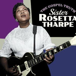 Gospel Truth / Sister Rosetta Tharpe - Sister Rosetta Tharpe