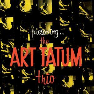 Presenting The Art Tatum Trio - Art Tatum