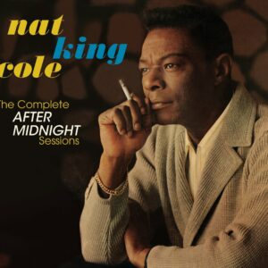 Complete After Midnight Sessions - Nat King Cole Trio