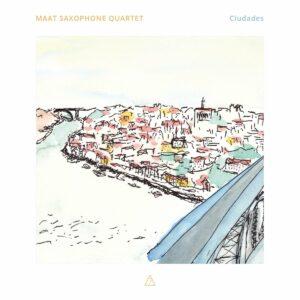 Ciudades - Maat Saxophone Quartet