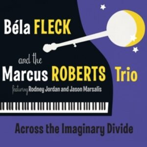 Across The Imaginary Divide - Bela Fleck