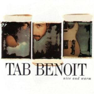 Nice & Warm - Tab Benoit