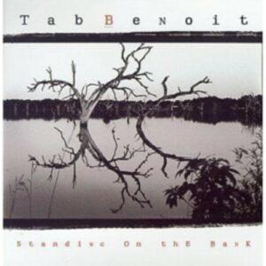 Standing On The Bank - Tab Benoit