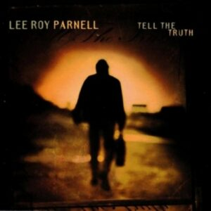 Tell The Truth - Lee Roy Parnell