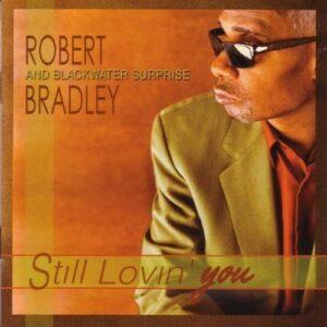 Still Lovin' You - Robert Bradley