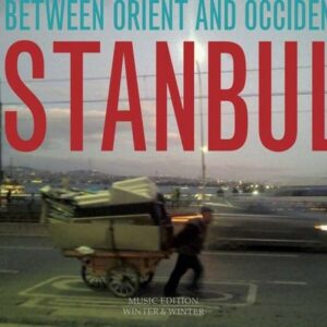 Istanbul - Between Orient And Occident