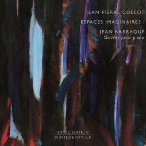 Jean Barraque: Espaces Imaginaires - Jean-Pierre Collot