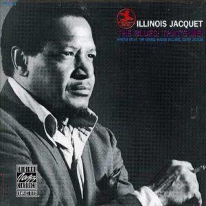 Blues That's Me - Illinois Jacquet