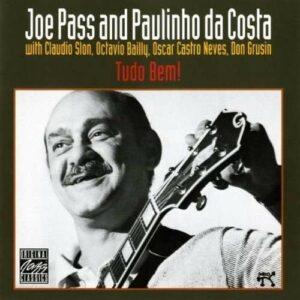 Tudo Bem! - Joe Pass & Paulinho Da Costa