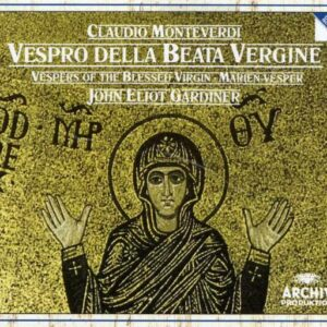 Monteverdi: Vespro Della Beata Vergine - John Eliot Gardiner