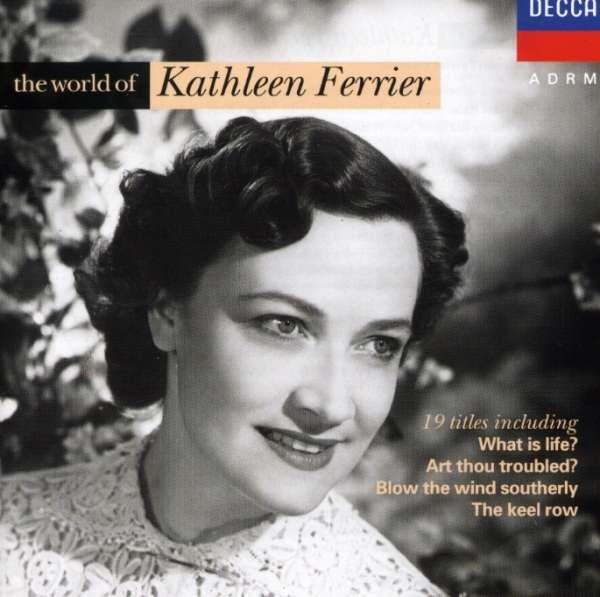 World Of Kathleen Ferrier - Ferrier