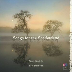 Stanhope: Songs For The Shadowland - Sheldon