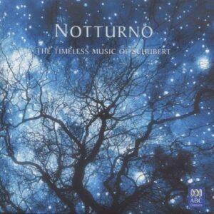 Notturno - The Timeless Music Of Schubert