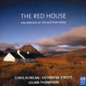 The Red House - The Heritage Of The Scottish Fiddl