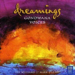 Rutter / Kats-Chernin / Vine / Dean / Stanhope / Williams: Dreamings - Gondwana Voices