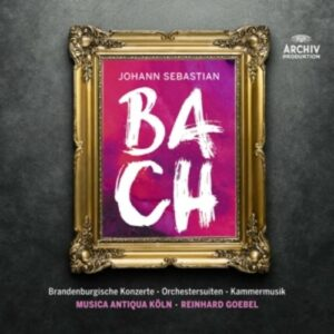 Bach: The Brandenburg Concertos, Orchestral Suites - Musica Antiqua Koln
