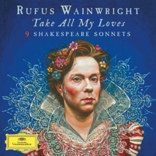 Take All My Loves - 9 Shakespeare S - Wainwright