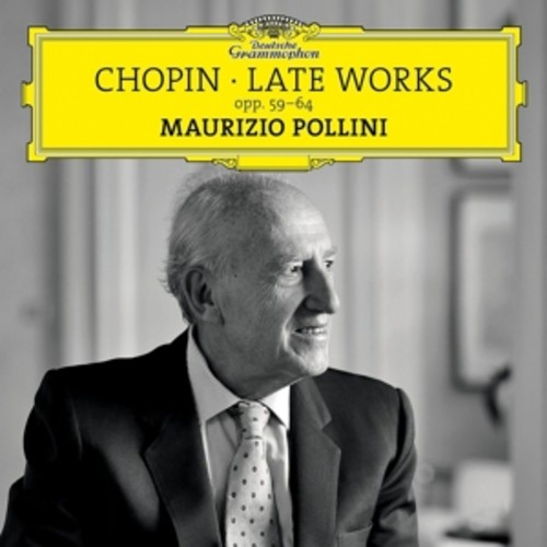 Chopin: Late Works Opp.59, 64 - Maurizio Pollini