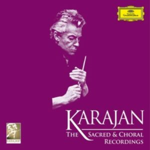 The Sacred & Choral Recordings - Herbert Von Karajan