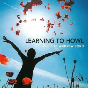 earning To Howl - Music By Andrew Ford