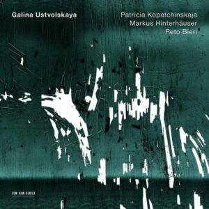 Galina Ustvolskaya - Kopatchinskaja