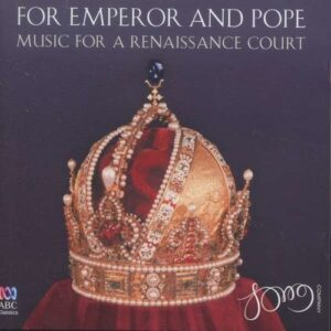 Isaac / Vaet / Regnart / Bruck / Lassus: For Emperor And Pope - The Song Company