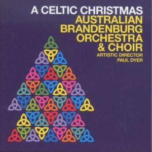 Gibbons / Matteis / Berlin / Wesley / Gruber: A Celtic Christmas - Australian Brandenburg Orchestra & Choir / Dyer