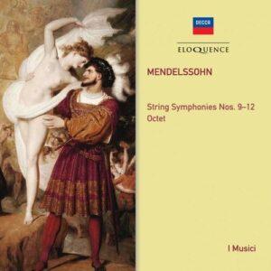 Mendelssohn: String Symphonies & Octet - I Musici