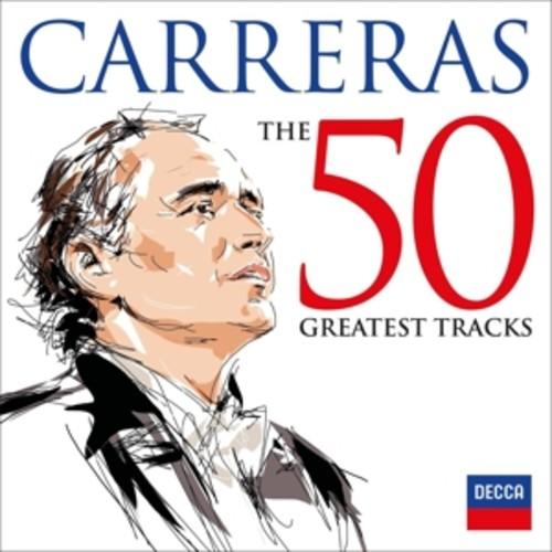 Jose Carreras: 50 Greatest Tracks