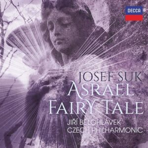 Suk: Asrael Symphony, Pohadka - Jiri Belohlavek