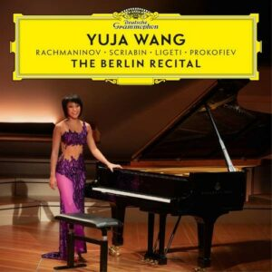The Berlin Recital - Yuja Wang