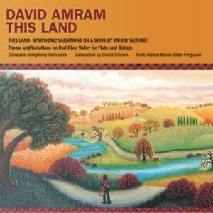 Amram : This Land, variations symphoniques sur une chanson de Woody Guthrie. Ferguson, Amram.