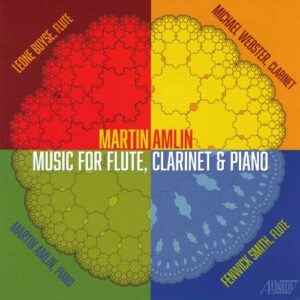 Martin Amlin: Music for Flute, Clarinet and Piano