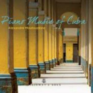 Piano Music Of Cuba - Alexandre Moutouzkine