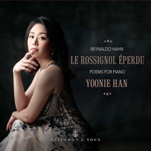 Reynado Hahn: Le Rossignol Eperdu - Yoonie Han