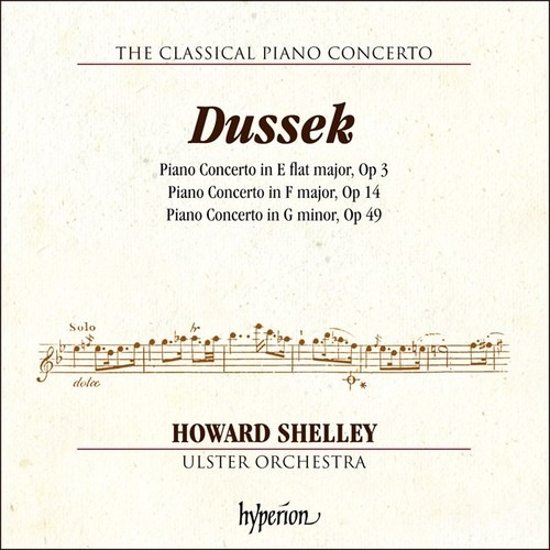Jan Ladislav Dussek: Piano Concertos Op.3, 14 & 49 - Howard Shelley