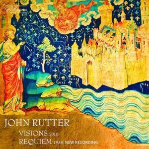 Rutter: Visions & Requiem - Cambridge Singers