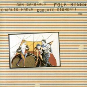 Folksongs - Haden / Garbarek / Gismonti