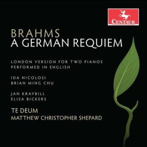 Brahms: A German Requiem, Op. 45 (London Version) - Jan Kraybill