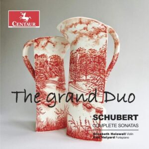 The Grand Duo: Schubert Complete Sonatas - Elizabeth Holowell