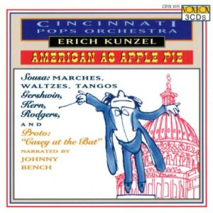 American As Apple Pie : Erich Kunzel dirige le Cincinnati Pops Orchestra.