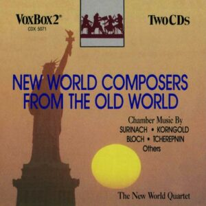 New world composers from the old world : Musique de chambre. The New World Quartet.