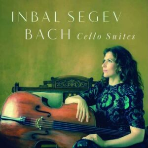 Bach, J. S.: Cello Suites - Inbal Segev