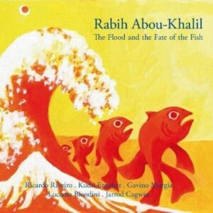The Flood And The Fate Of The Fish - Rabih Abou-Khalil - Kudsi Erguner - Luciano Biondi