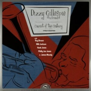 Concert Of The Century, A Tribute To Charlie Parker - Dizzy Gillespie & Friends