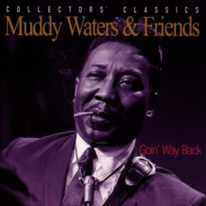 Goin' Way Back (Vinyl) - Muddy Waters & Friends