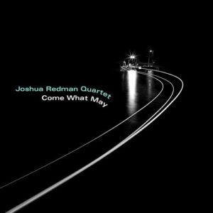 Come What May (Vinyl) - Joshua Redman Quartet