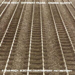 Reich: Different Trains, Electric Counterpoint (Vinyl) - Kronos Quartet